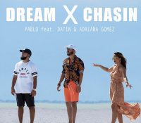 "Pablo ""Dream X Chasin"" feat. Datin (GOM) & Adriana Gomez"